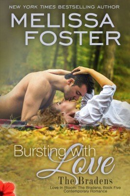BURSTING WITH LOVE (The Bradens, Book Five: Love in Bloom, Book #8)