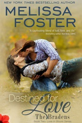 DESTINED FOR LOVE (The Bradens, Book Two: Love in Bloom Series #5)