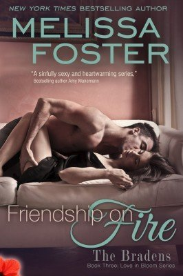 FRIENDSHIP ON FIRE (The Bradens, Book Three: Love in Bloom Series #6)