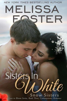 SISTERS IN WHITE (Snow Sisters, Book Three: Love in Bloom Series #3)