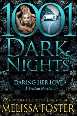 DARING HER LOVE (The Bradens, Novella Collection)