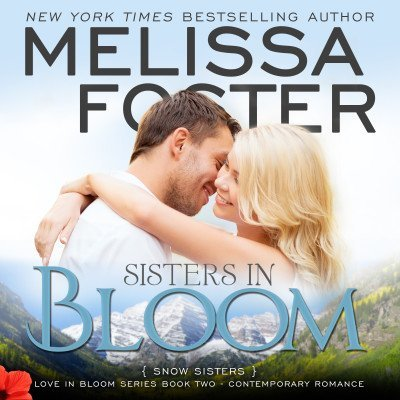 Sisters in Bloom (Snow Sisters, Book Two) AUDIOBOOK narrated by B.J. Harrison