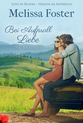 Bei Aufprall Liebe (Die Bradens in Trusty, CO, Band 6)