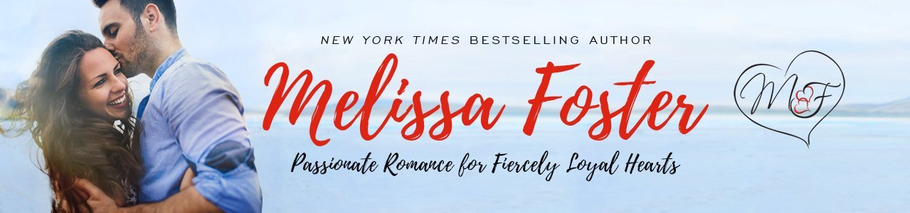 Melissa Foster Passionate Romance for Fiercely Loyal Hearts
