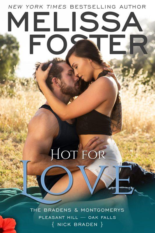 Hot for Love – The Bradens & Montgomerys (Pleasant Hill – Oak Falls)
