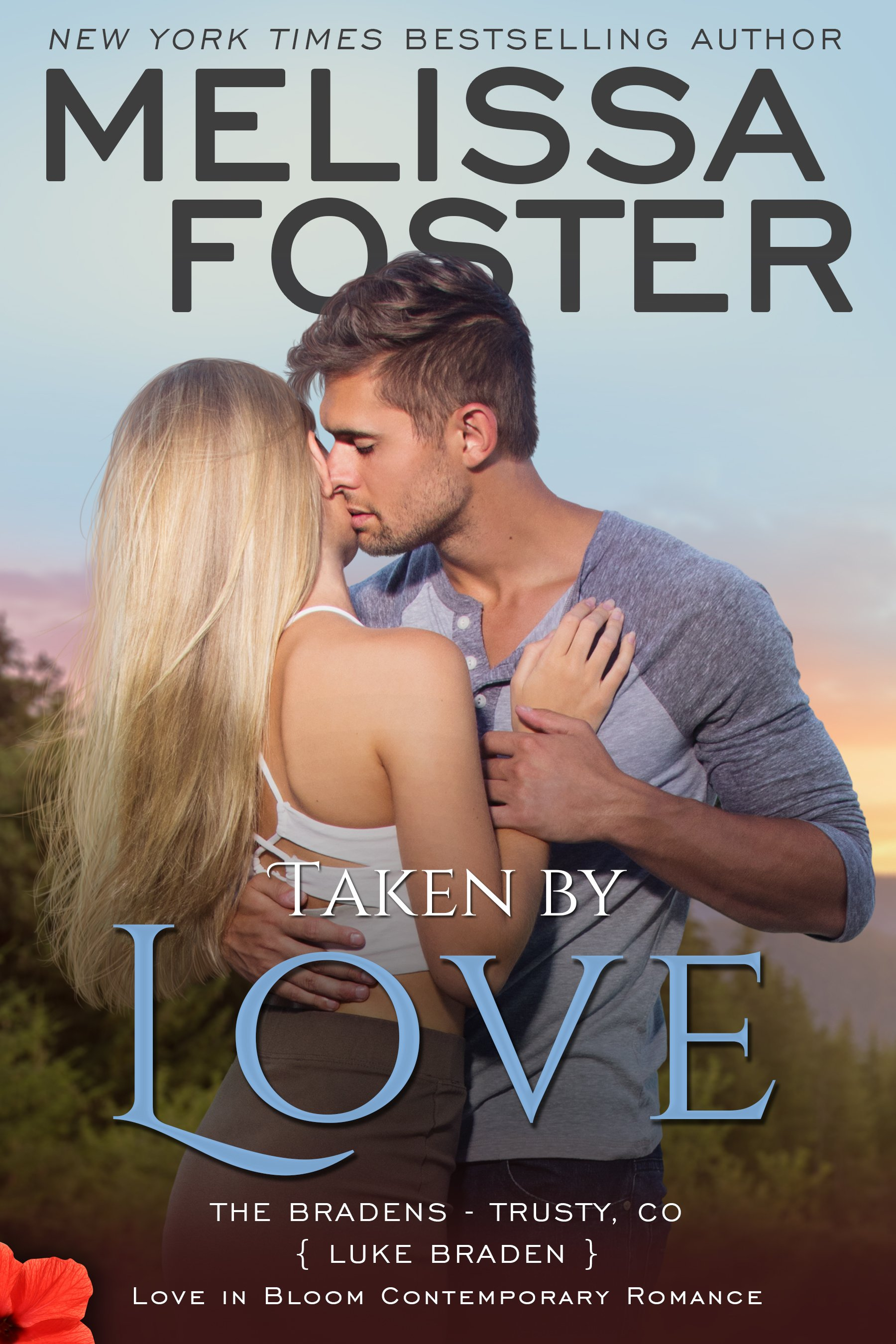 Taken by Love, The Bradens, by Melissa Foster