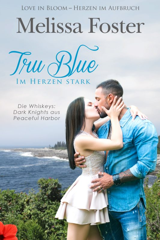 Tru Blue – Im Herzen stark (Die Whiskeys: Dark Knights aus Peaceful Harbor)