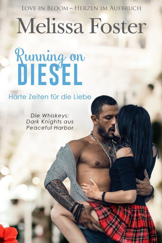 Running on Diesel – Harte Zeiten für die Liebe (Die Whiskeys: Dark Knights aus Peaceful Harbor)